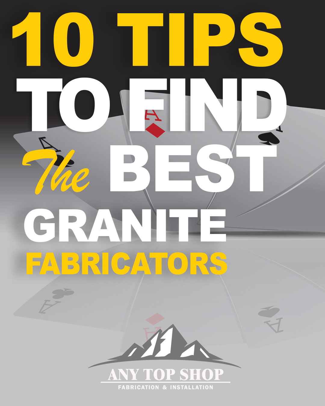 10 Tips to Find the Best Granite Fabricators