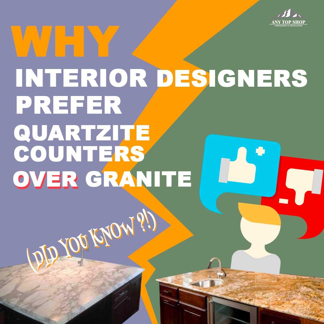 Why Interior Designers Prefer Quartzite Counters Over Granite
